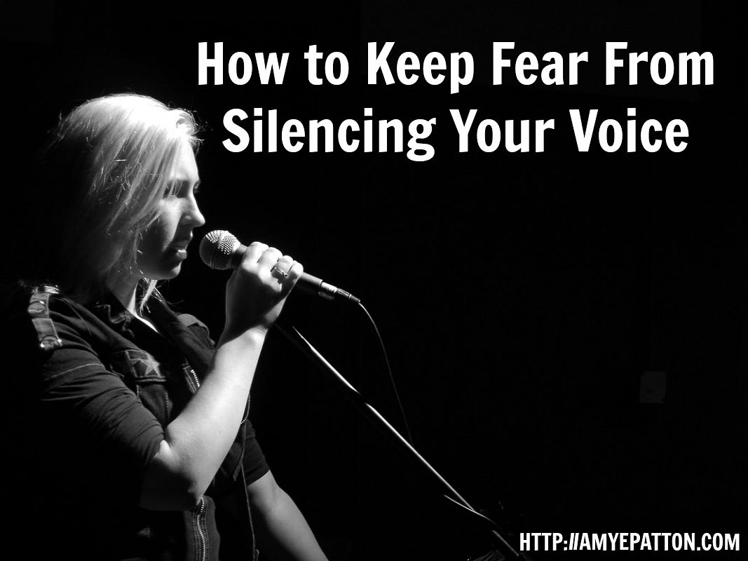 How to keep fear from silencing your voice