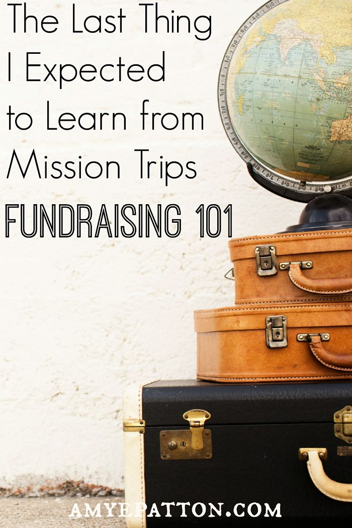 The last thing I expected to learn from mission trips is that I love fundraising for mission trips. This is the beginning of a 6 part series on how to fundraise for short and longer term mission trips..